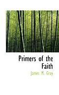 Primers of the Faith