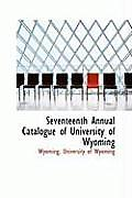 Seventeenth Annual Catalogue of University of Wyoming