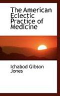 The American Eclectic Practice of Medicine