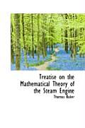 Treatise on the Mathematical Theory of the Steam Engine