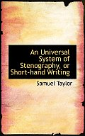 Universal System of Stenography or Short Hand Writing