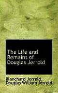 The Life and Remains of Douglas Jerrold