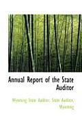 Annual Report Of The State Auditor by Wyoming State Auditor