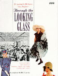 Through The Looking Glass A History Of