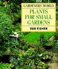 Gardener's World Plants for Small Gardens