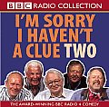 I'm Sorry I Haven't a Clue Two: The Award-Winning BBC Radio Comedy