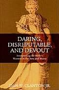 Library of Hebrew Bible/Old Testament Studies #426: Daring, Disreputable and Devout: Interpreting the Hebrew Bible's Women in the Arts and Music