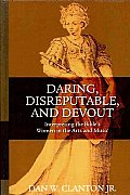 Daring, Disreputable and Devout: Interpreting the Hebrew Bible's Women in the Arts and Music