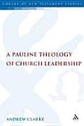 Library of New Testament Studies #362: Pauline Theology of Church Leadership
