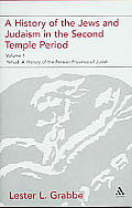 A History of the Jews and Judaism in the Second Temple Period, Volume 1: Yehud--A History of the Persian Province of Judah (Journal for the Study of the New Testament Supplement)