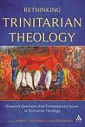 Rethinking Trinitarian Theology: Disputed Questions and Contemporary Issues in Trinitarian Theology