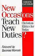 New Occasions Teach New Duties?: Christian Ethics for Today