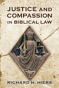 Justice and Compassion in Biblical Law