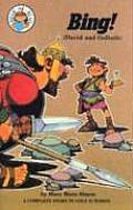 Bing!: 1 Samuel 17:1-52: David and Goliath (Hear Me Read Bible Stories)