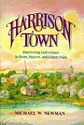 Harrison Town: Discovering God's Grace in Bears, Prayers, & County Fairs