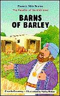 Barns of Barley: The Parable of the Rich Fool, Luke 12:16-21 (Phonetic Bible Stories)