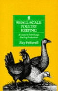 Small Scale Poultry Keeping A Guide To Free Ra