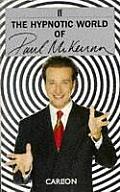 Hypnotic World of Paul McKenna