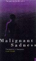 Malignant Sadness The Anatomy Of Depression