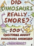 Did Dinosaurs Snore 100 1/2 Questions