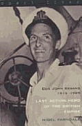 Last Action Hero of the British Empire Cdr John Kerans 1915 1985