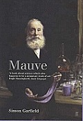 Mauve How One Man Invented a Color That Changed the World UK Edition