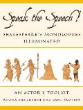 Speak the Speech!: Shakespeare's Monologues Illuminated Cover