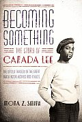 Becoming Something Canada Lee