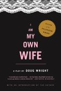 I Am My Own Wife: Studies for a Play about the Life of Charlotte Von Mahlsdorf