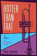 Hotter Than That The Trumpet Jazz & American Culture