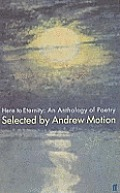 Here To Eternity An Anthology Of Poetry