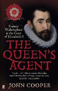 Queens Agent Francis Walsingham At the Court of Elizabeth I