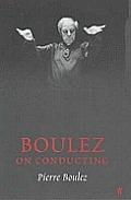 Boulez On Conducting