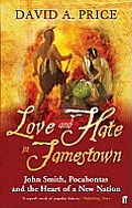 Love & Hate In Jamestown John Smith Pocahontas & The Start Of A New Nation