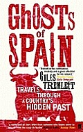 Ghosts Of Spain Travels Through A Countr