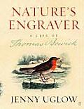 Natures Engraver A Life of Thomas Bewick