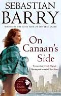 On Canaan's Side: A Novel. by Sebastian Barry