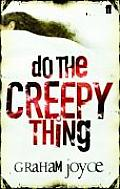 Do The Creepy Thing by Graham Joyce