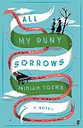 All My Puny Sorrows UK Edition