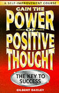 Gain the Power of Positive Thought.: The Key to Success