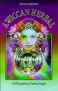 Wiccan Herbal Healing Secrets Of Natur
