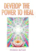 Develop the Power to Heal