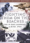 Fighting Them On The Beaches The D Day L