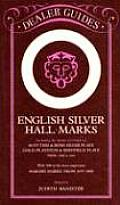 English Silver Hall-Marks (Dealer Guides)