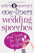 Mitch Murray's One-Liners for Wedding Speeches: And How to Get Laughs
