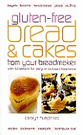 Gluten-Free Bread & Cake from Your Breadmaker