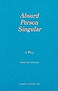 Absurd Person Singular - A Play