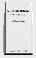Delicate Balance : a Play in Three Acts (66 Edition)