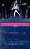 Be a Good Little Widow