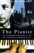 Pianist the Extraordinary Story of ONe Mans Survival in Warsaw 1939 45